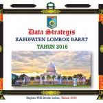 DATA STRATEGIS LOMBOK BARAT TAHUN 2016: Pemerintahan, Perekonomian, Pembangunan, Keuangan dan Kesejahteraan Rakyat